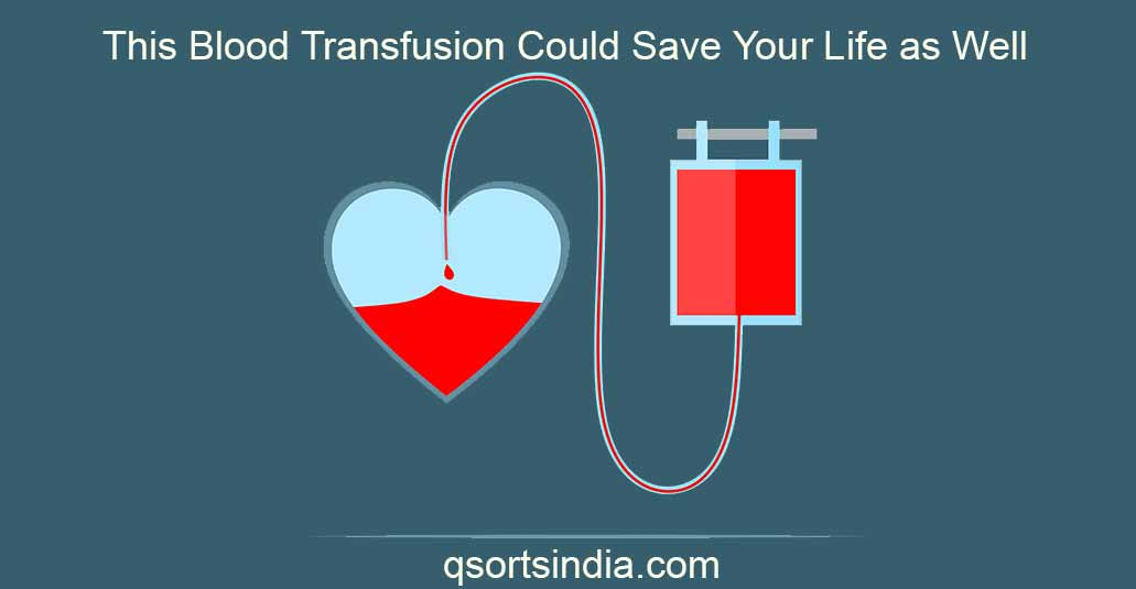 This Blood Transfusion Could Save Your Life as Well!