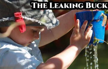 Plug your Leaking Bucket to Live a Better Life!
